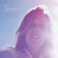 Tift Merritt – Another Country