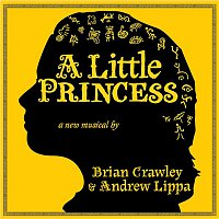 Brian Crawley & Andrew Lippa – A Little Princess
