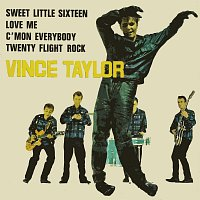 Vince Taylor, Ses Play-Boys – Sweet Little Sixteen