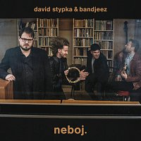 David Stypka, Bandjeez – neboj.