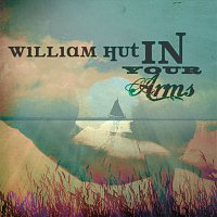 William Hut – In Your Arms [e-single]