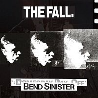 The Fall – Bend Sinister / The Domesday Pay-Off Triad - plus