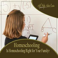 Self Help Audio Center – Homeshooling: Is Homeschooling Right for Your Family?