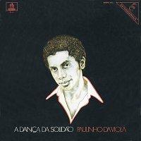 Paulinho Da Viola – A Danca Da Solidao