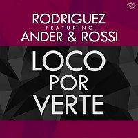 Rodriguez – Loco por verte (feat. Ander & Rossi) (Single)