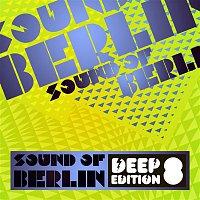 Sound of Berlin Deep Edition, Vol. 8 – Sound of Berlin Deep Edition, Vol. 8