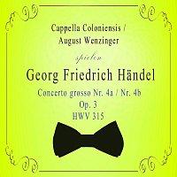 Cappella Coloniensis, Helmut Winschermann, Fritz Neumeyer, Eduard Muller – Cappella Coloniensis / August Wenzinger spielen: Georg Friedrich Handel: Concerto grosso Nr. 4a / Nr. 4b, Op. 3, HWV 315
