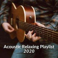 Různí interpreti – Acoustic Relaxing Playlist 2020