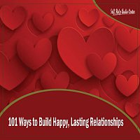 Self Help Audio Center – 101 Ways to Build Happy, Lasting Relationships