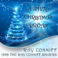 The Ray Conniff Singers – A White Christmas Dream