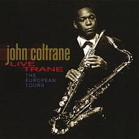 John Coltrane – Live Trane - The European Tours