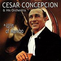 Cesar Concepcion Y Su Orquesta – A Little Taste of Mambo