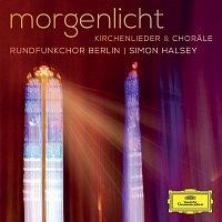 Rundfunkchor Berlin, Simon Halsey – Morgenlicht - Kirchenlieder & Chorale