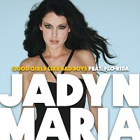 Jadyn Maria, Flo Rida – Good Girls Like Bad Boys