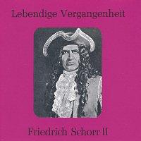 Friedrich Schorr – Lebendige Vergangenheit - Friedrich Schorr (Vol. 2)