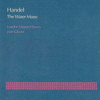 London Mozart Players, Jane Glover – Handel: The Water Music