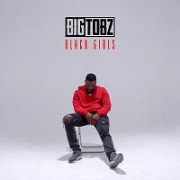 Big Tobz – Black Girls