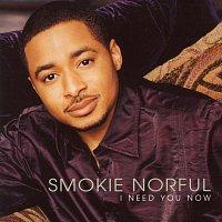 Smokie Norful – I Need You Now