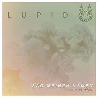 Lupid – Sag meinen Namen [Akustik Version]