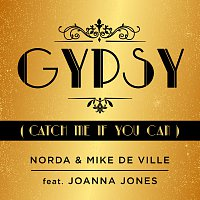Norda, Mike De Ville, Joanna Jones – Gypsy (Catch Me If You Can)