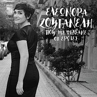 Eleonora Zouganeli – Pou Me Ftasane I Erotes