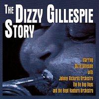 Dizzy Gillespie – The Dizzy Gillespie Story