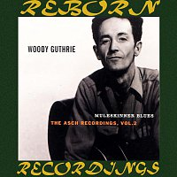 Woody Guthrie – Muleskinner Blues, The Asch Recordings, Vol. 2 (HD Remastered)