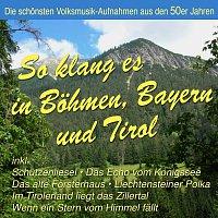 Různí interpreti – So klang es In Bohmen, Bayern und Tirol