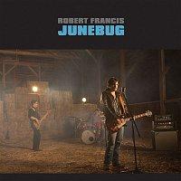 Robert Francis – Junebug