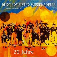 Burgermeister Musikkapelle Bezirk Schwaz (Tirol) – 20 Jahre