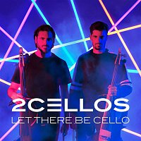 2CELLOS, Stjepan Hauser, Luka Sulic – Let There Be Cello
