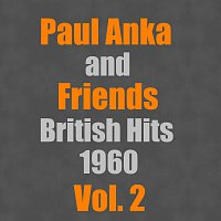 Paul Anka, Friends – British Hits 1960 Vol. 2