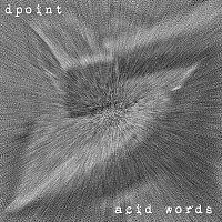 Dpoint – Acid Words