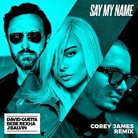 David Guetta, Bebe Rexha, J. Balvin – Say My Name (feat. Bebe Rexha & J Balvin) [Corey James Remix]
