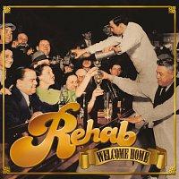 Rehab – Welcome Home