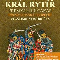 Jan Hyhlík – Přemyslovská epopej III - Král rytíř Přemysl II. Otakar (MP3-CD) – CD-MP3