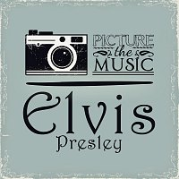 Elvis Presley – Picture The Music