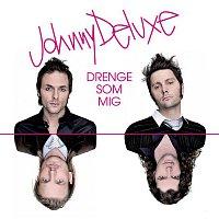Johnny Deluxe – Drenge Som Mig