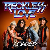 Reckless Love – Loaded