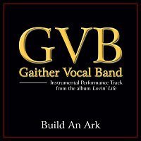 Gaither Vocal Band – Build An Ark [Performance Tracks]