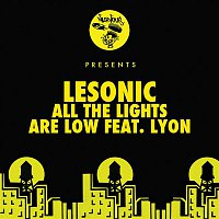 LeSonic – All The Lights Are Low feat. Lyon