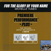 Michelle Tumes – Premiere Performance Plus: For The Glory Of Your Name