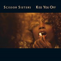 Scissor Sisters – Kiss You Off