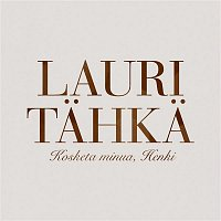 Lauri Tahka – Kosketa minua, Henki (Vain elamaa joulu)