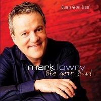 Mark Lowry – Life Gets Loud