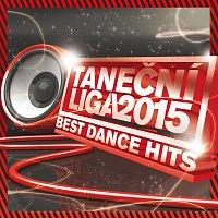 Různí interpreti – Taneční liga - Best Of Dance 2015