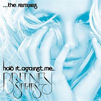 Britney Spears – Hold It Against Me - The Remixes