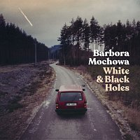Barbora Mochowa – White & Black Holes