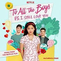 Různí interpreti – To All The Boys: P.S. I Still Love You [Music From The Netflix Film]
