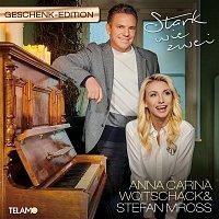 Anna-Carina Woitschack & Stefan Mross – Stark wie zwei (Geschenk Edition)